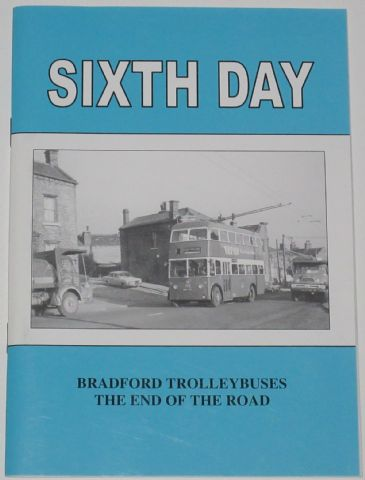 Sixth Turn - Bradford Trolleybuses, The End of the Road, by Stan Ledgard